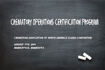 CREMATORY OPERATION TRAINING – AUGUST 5TH 2014